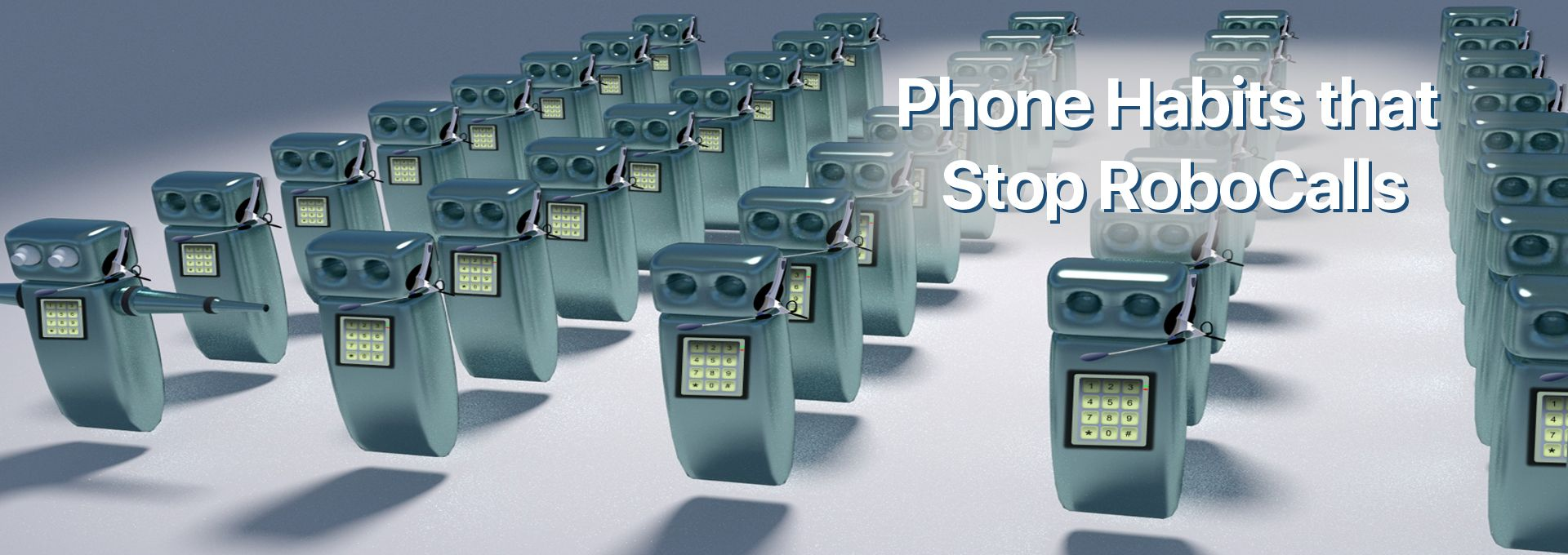 Phone Habits that Stop Robocalls Banner